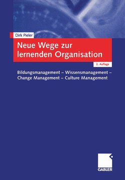 Neue Wege zur lernenden Organisation von Pieler,  Dirk