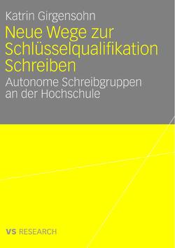 Neue Wege zur Schlüsselqualifikation Schreiben von Girgensohn,  Katrin