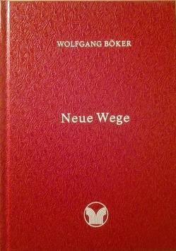 Neue Wege von Böker,  Wolfgang