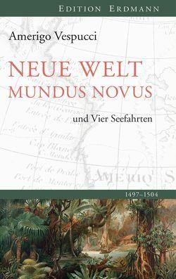 Neue Welt Mundus Novus von Schwarz,  Uwe, Vespucci,  Amerigo