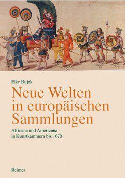 Neue Welten in europäischen Sammlungen von Bujok,  Elke