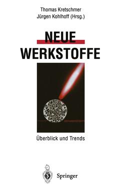 Neue Werkstoffe von Kohlhoff,  Jürgen, Kretschmer,  Thomas