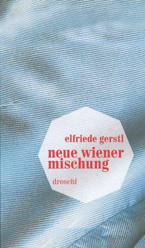 Neue Wiener Mischung von Gerstl,  Elfriede