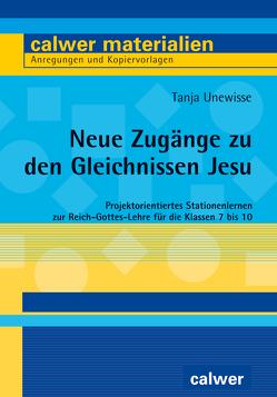 Neue Zugänge zu den Gleichnissen Jesu von Unewisse,  Tanja