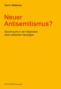 Neuer Antisemitismus? von Benz,  Wolfgang, Wetterau,  Karin