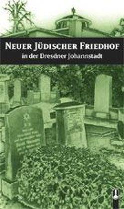 Neuer Jüdischer Friedhof in der Dresdner Johannstadt von Thiele,  Frank