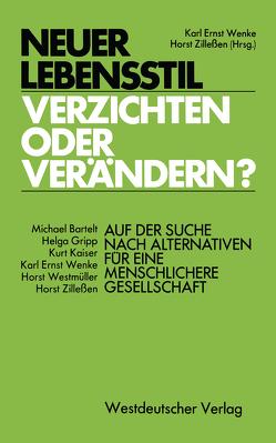 Neuer Lebensstil — verzichten oder verändern? von Wenke,  Karl Ernst, Zillessen,  Horst