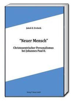 """""""Neuer Mensch"""" von Drobnik,  Jakob B."""