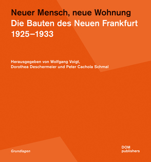 Neuer Mensch, neue Wohnung von Deschermeier,  Dorothea, Schmal,  Peter Cachola, Voigt,  Wolfgang