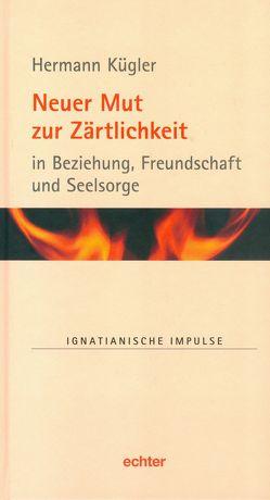 Neuer Mut zur Zärtlichkeit von Kügler,  Hermann