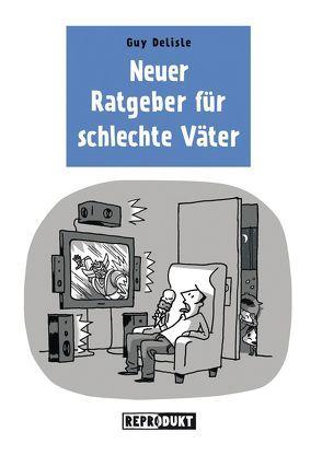 Ratgeber für schlechte Väter 2 von Delisle,  Guy, Zimmermann,  Volker
