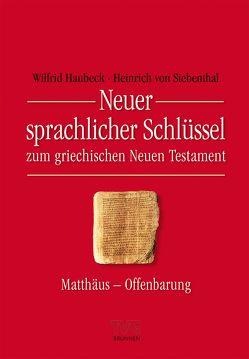 Neuer sprachlicher Schlüssel zum griechischen Neuen Testament von Haubeck,  Wilfrid, Siebenthal,  Heinrich von