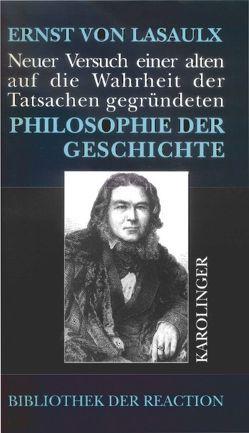 Neuer Versuch einer alten, auf die Wahrheit der Tatsachen gegründeten Philosophie der Geschichte von Langendorf,  Jean J, Lasaulx,  Ernst, Maschke,  Günter