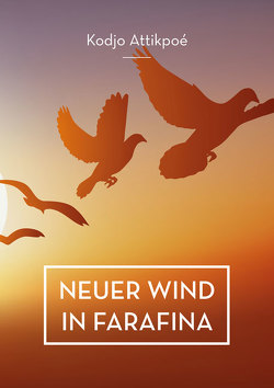 Neuer Wind in Farafina von Attikpoe,  Kodjo