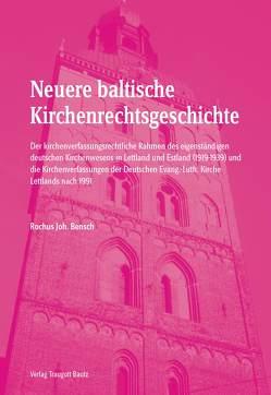 Neuere baltische Kirchenrechtsgeschichte von Bensch,  Rochus J