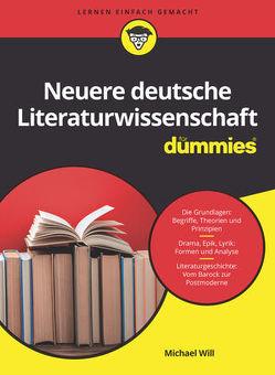 Neuere Deutsche Literaturwissenschaft für Dummies von Will,  Michael
