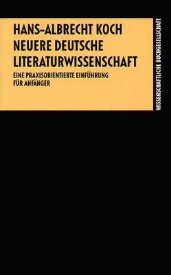 Neuere deutsche Literaturwissenschaft von Koch,  Hans A