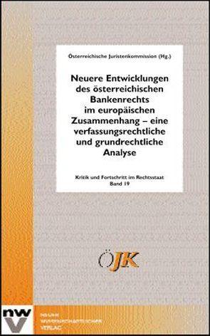 Neuere Entwicklungen des österreichischen Bankenrechts im europäischen Zusammenhang – eine verfassungsrechtliche und grundrechtliche Analyse