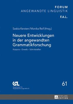 Neuere Entwicklungen in der angewandten Grammatikforschung von Kersten,  Saskia, Reif,  Monika