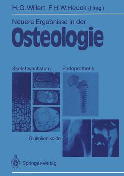 Neuere Ergebnisse in der Osteologie von Heuck,  Friedrich H.W., Willert,  Hans-Georg