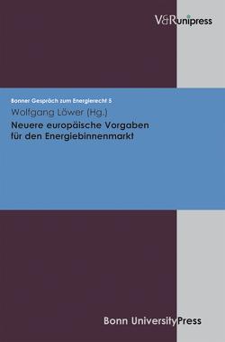 Neuere europäische Vorgaben für den Energiebinnenmarkt von Löwer,  Wolfgang