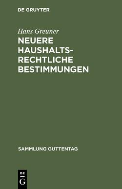 Neuere haushaltsrechtliche Bestimmungen von Greuner,  Hans