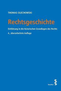 Rechtsgeschichte von Olechowski,  Thomas