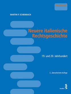 Neuere italienische Rechtsgeschichte von Schennach,  Martin P.
