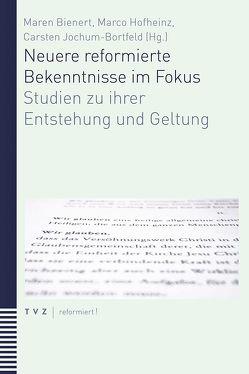 Neuere reformierte Bekenntnisse im Fokus von Bienert,  Maren, Hofheinz,  Marco, Jochum-Bortfeld,  Carsten