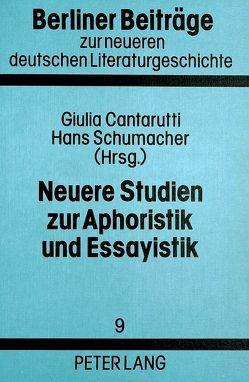 Neuere Studien zur Aphoristik und Essayistik von Cantarutti,  Giulia, Schumacher,  Hans