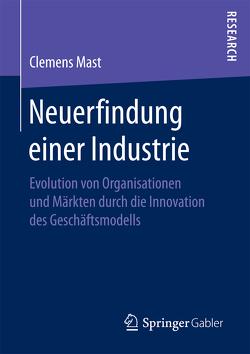 Neuerfindung einer Industrie von Mast,  Clemens
