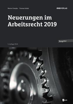 Neuerungen im Arbeitsrecht 2019 von Chwojka,  Marion, Kallab,  Thomas