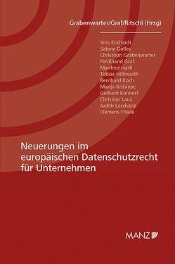 Neuerungen im europäischen Datenschutzrecht für Unternehmen von Grabenwarter,  Christoph, Graf,  Ferdinand, Ritschl,  Maria Mercedes