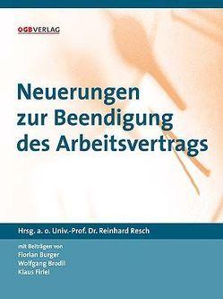 Neuerungen zur Beendigung des Arbeitsvertrags von Brodil,  Wolfgang, Burger,  Florian, Firlei,  Klaus, Resch,  Reinhard