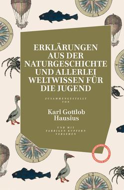 NEUES A, B, C UND LESE-BUCH IN BILDERN MIT ERKLÄRUNGEN AUS DER NATURGESCHICHTE von Hausius,  Karl Gottlob