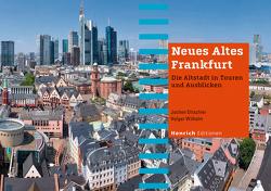 Neues Altes Frankfurt von Ditschler,  Jochen, Wilhelm,  Holger