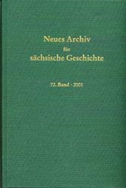 Neues Archiv für sächsische Geschichte / Neues Archiv für sächsische Geschichte, Band 72 (2001) von Blaschke,  Karlheinz, John,  Uwe