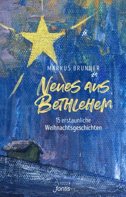 Neues aus Bethlehem von Brunner,  Markus