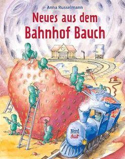 Neues aus dem Bahnhof Bauch von Russelmann,  Anna