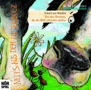 Neues aus dem Unterholz: Von den Ameisen, die die Welt erkunden wollten von Dulleck,  Nina, Falk,  Johannes, zur Nieden,  Eckart
