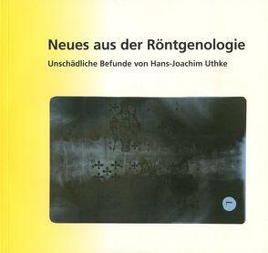 Neues aus der Röntgenologie von Antweiler,  Wolfgang