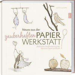 Neues aus der zauberhaften Papier-Werkstatt von Guiot-Hullot,  Isabelle