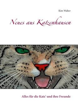 Neues aus Katzenhausen von Walter,  Kim
