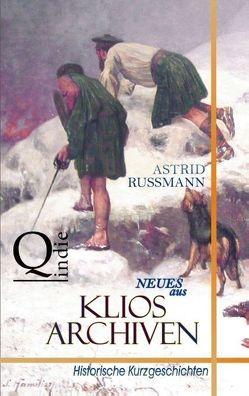 Neues aus Klios Archiven von Rußmann,  Astrid