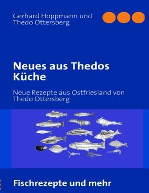 Neues aus Thedos Küche von Hoppmann,  Gerhard, Ottersberg,  Thedo