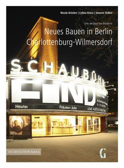 Neues Bauen in Berlin Charlottenburg-Wilmersdorf von Bröcker,  Nicola, Kress,  Celina, Oelker,  Simone