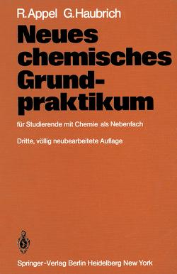 Neues chemisches Grundpraktikum von Appel,  R., Haubrich,  G.
