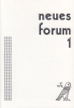 Neues Forum von Göbbeler,  Hans-Peter, Kasper,  Beate, Kasper,  Hartmut, Münch,  Dieter, Nieder,  Christoph, Richter,  Volker, Schröer,  Ralf, Wittkowski,  Joachim