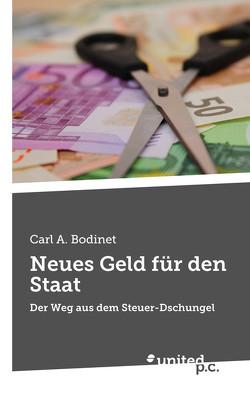 Neues Geld für den Staat von Bodinet,  Carl A.