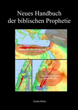 Neues Handbuch der biblischen Prophetie von Klein,  Achim